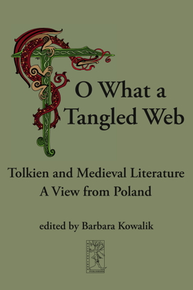 O What a Tangled Web Tolkien and Medieval Literature A View from Poland